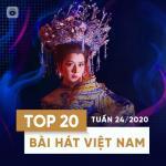 Tải nhạc Top 20 Bài Hát Việt Nam Tuần 24/2020 Mp3 online