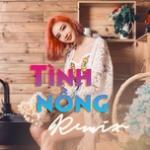 Download nhạc hot Tình Nồng Remix