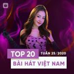 Tải bài hát mới Top 20 Bài Hát Việt Nam Tuần 25/2020 Mp3 hot