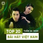 Download nhạc hot Top 20 Bài Hát Việt Nam Tuần 26/2020 Mp3