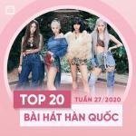 Download nhạc hay Top 20 Bài Hát Hàn Quốc Tuần 27/2020 mới online