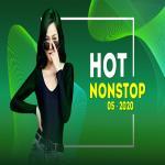 Tải nhạc Mp3 Nhạc Nonstop Hot Tháng 05/2020 mới