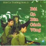 Download nhạc hot Bài Ca Bên Cánh Võng (Bài Ca Trường Sơn 3) miễn phí
