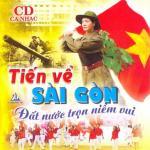 Nghe nhạc hot Tiến Về Sài Gòn - Đất Nước Trọn Niềm Vui Mp3 trực tuyến
