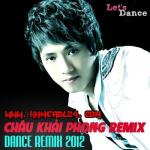 Tải nhạc online Châu Khải Phong Dance Remix 2012 miễn phí
