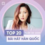 Tải bài hát Top 20 Bài Hát Hàn Quốc Tuần 30/2020 Mp3 mới