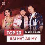 Tải bài hát online Top 20 Bài Hát Âu Mỹ Tuần 30/2020 Mp3 mới
