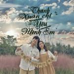 Tải bài hát hay Thanh Xuân Chỉ Yêu Mình Em về điện thoại