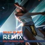 Download nhạc hot Nhạc Đi Bay - Nhạc Trẻ Remix 2020 mới