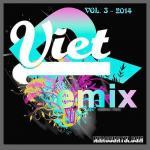 Tải nhạc Mp3 Tuyển Tập Nhạc Việt Remix (Vol.3 - 2014) online