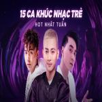 Download nhạc online 15 Ca Khúc Nhạc Trẻ Hot Nhất Tuần Mp3 mới