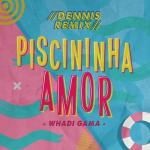 Download nhạc online Piscininha Amor (Dennis Dj Remix) (Single) mới nhất