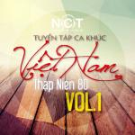 Download nhạc hay Tuyển Tập Ca Khúc Việt Nam Thập Niên 80 (Vol. 1) online
