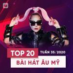 Tải bài hát mới Top 20 Bài Hát Âu Mỹ Tuần 35/2020 trực tuyến