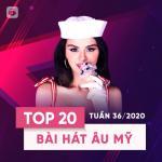 Nghe nhạc online Top 20 Bài Hát Âu Mỹ Tuần 36/2020 mới nhất