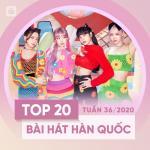 Tải bài hát mới Top 20 Bài Hát Hàn Quốc Tuần 36/2020 chất lượng cao
