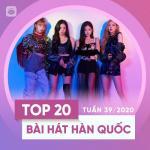 Download nhạc Mp3 Bảng Xếp Hạng Bài Hát Hàn Quốc Tuần 39/2020 hot