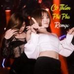 Tải bài hát hot Nhạc Trẻ Remix - Cô Thắm Phê Pha trực tuyến