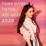 Tải nhạc Thịnh Hành TikTok Mới Nhất 2020 mới