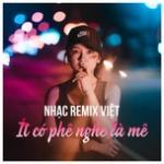 Tải nhạc online Nhạc Remix Việt - Ít Có Phê, Nghe Là Mê hay nhất