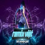 Tải nhạc Nhạc Remix Việt Gây Nghiện 2020 mới nhất