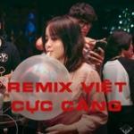 Tải bài hát mới Remix Việt Cực Căng Mp3 trực tuyến