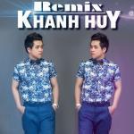 Tải bài hát Khánh Huy Remix nhanh nhất