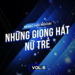 Download nhạc mới Nhạc Hải Ngoại (Vol. 6 - Những Giọng Hát Nữ Trẻ) Mp3 miễn phí