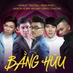 Tải bài hát online Bằng Hữu mới nhất