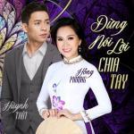 Tải nhạc hay Đừng Nói Lời Chia Tay (Single) Mp3 hot