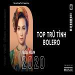 Nghe nhạc hay Top TRỮ TÌNH BOLERO Nửa Năm 2020 Mp3 trực tuyến