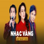 Download nhạc hot Top NHẠC VÀNG Hot Nhất 2018 mới nhất