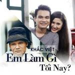 Tải nhạc Em Làm Gì Tối Nay (Single) Mp3 mới