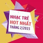 Tải nhạc hay Nhạc Trẻ Hot Tháng 2/2015
