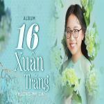 Nghe nhạc hot 16 Xuân Trăng Mp3 trực tuyến