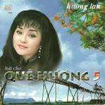 Tải nhạc mới Hát Cho Quê Hương Vol. 5 (Hương Lan - Tình Productions Vol. 26) Mp3