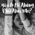 Tải bài hát mới Yêu Ai Để Không Phải Khóc Nhỉ? Mp3