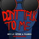 "Tải bài hát Mp3 Don""t Talk To Me (Fresh Mode Remix) (Single) mới online"