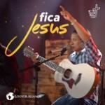Download nhạc mới Fica Jesus (A Mensagem da Cruz) [Ao Vivo] Mp3 miễn phí