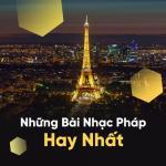 Tải nhạc mới Tuyển Tập Những Bài Nhạc Pháp Hay Nhất miễn phí