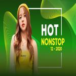 Tải bài hát online Nhạc Nonstop Hot Tháng 12/2020 miễn phí