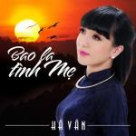 Tải nhạc hot Bao La Tình Mẹ Mp3 online