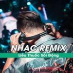 Nghe nhạc Mp3 Nhạc Remix - Liều Thuốc Sôi Động mới nhất