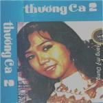 Download nhạc hay Băng Nhạc Thương Ca 2 (Trước 1975) hot