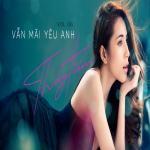 Tải bài hát mới Vẫn Mãi Yêu Anh (Vol. 6) Mp3 miễn phí