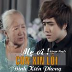 Tải nhạc Mẹ Ơi Con Xin Lỗi (Single) hay nhất