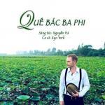 Nghe nhạc hot Quê Bác Ba Phi (Single) mới