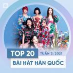 Nghe nhạc Bảng Xếp Hạng Bài Hát Hàn Quốc Tuần 03/2021 Mp3 mới