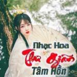 Nghe nhạc hot Nhạc Hoa Thư Giãn Tâm Hồn hay nhất