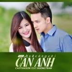 Download nhạc hay Sẽ Có Người Cần Anh (Single) Mp3 hot